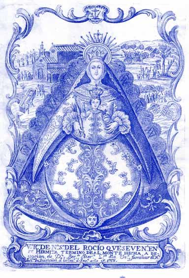 Vº. Rtº. DE Nª. Sª. DEL ROCÍO QUE SE VENª. EN SU HERMITA TERMINO DE ALMONTE HECHA A DE- voción d Dn Berdº. Marª. Lsº. dla. Veª., familiar dl Nº dlaStª. Inquisición d la Ciud. de Sevª. año de 1768