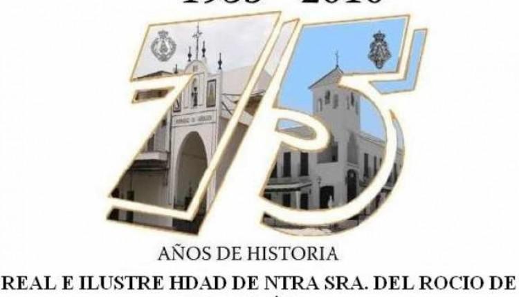 75 Aniversario de la Real e Ilustre Hermandad del Rocío de Gibraleón