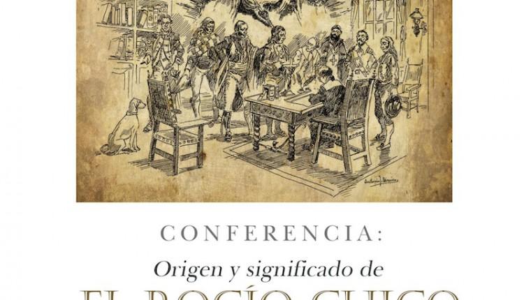 Conferencia sobre el Origen y Significado de El Rocío Chico