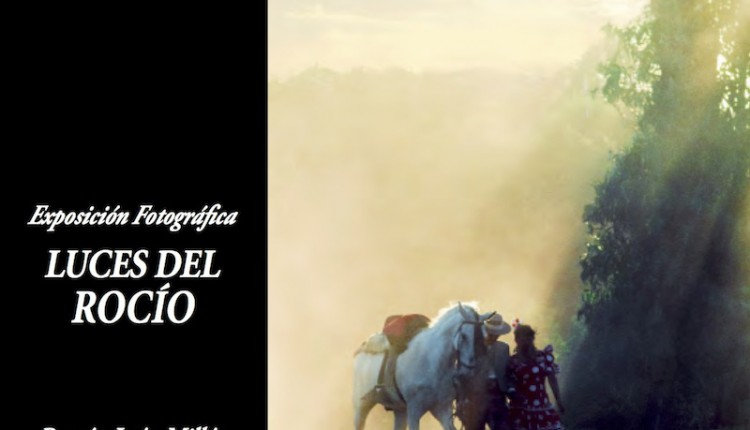 Exposición de fotografías  LUCES DEL ROCÍO