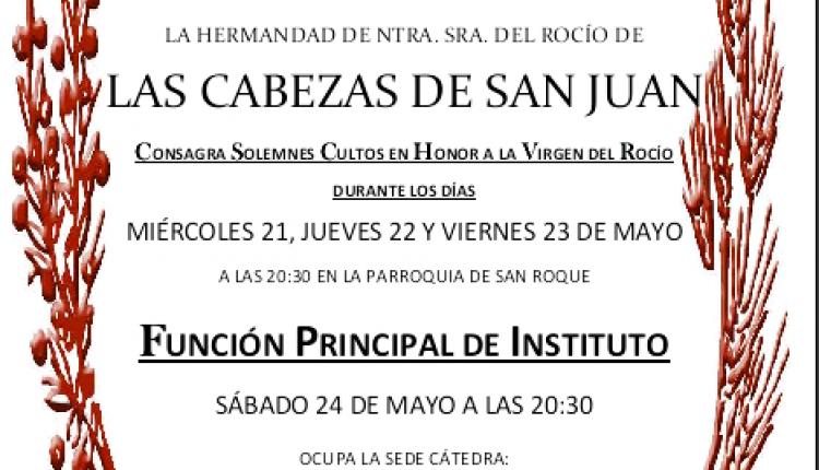 SOLEMNES CULTOS Y XVIII PREGÓN ROCIERO DE LA HDAD. DE NTRA. SRA. DEL ROCIO DE LAS CABEZAS DE SAN JUAN