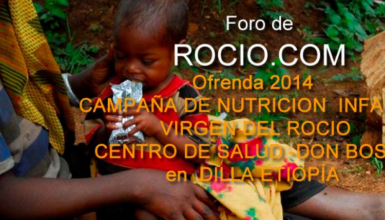 Ofrenda del Foro  2014 Campaña de nutrición infantil – Virgen del Rocío-   en el Centro de Salud -DON BOSCO- en DILLA – ETIOPÍA.