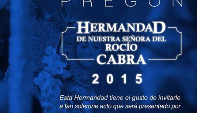 Hermandad de Cabra – Pregón Rociero 2015 a cargo de D. Daniel Jesús Carmona Gutiérrez