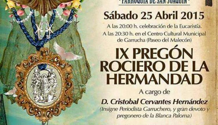 Hermandad de Garrucha – IX Pregón  Rociero a cargo de Cristobal Cervantes