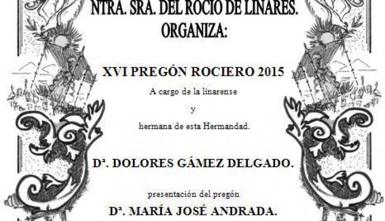Hermandad de Linares – XVI Pregón Rociero 2015 a cargo de Dolores Gámez