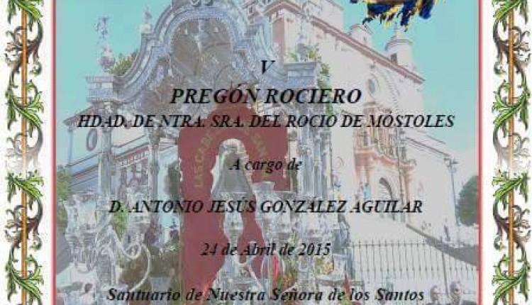 Hermandad de Móstoles – V Pregón Rociero a cargo de  D. Antonio Jesús González Aguilar