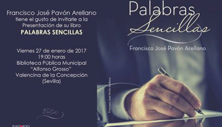 """Presentación del libro de Francisco José Pavón Arellano, """"Palabras sencillas"""""""