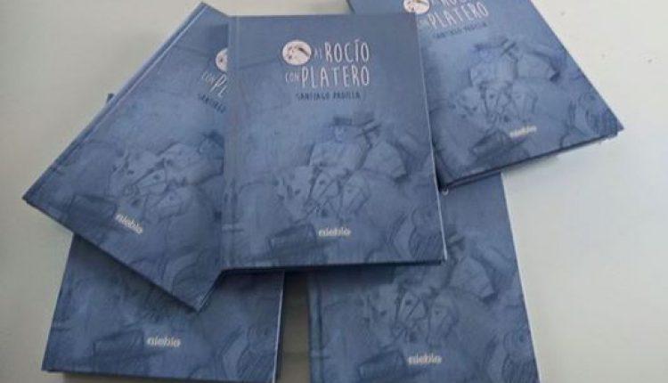AL ROCIO CON PLATERO – Nuevo libro de Santiago Padilla