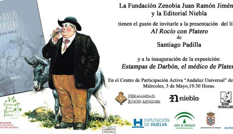 """Presentación de """"Al Rocío con Platero """" y la inauguración de la exposición, """"Darbón, el médico de Platero"""""""