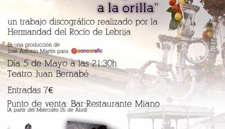 """Hermandad de Lebrija – Presentación del CD """"Rocío, del Guadalquivir a  la orilla"""""""