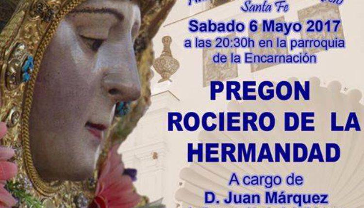 Hermandad de Santa Fe – Pregón Rociero 2017 a cargo de D. Juan Márquez