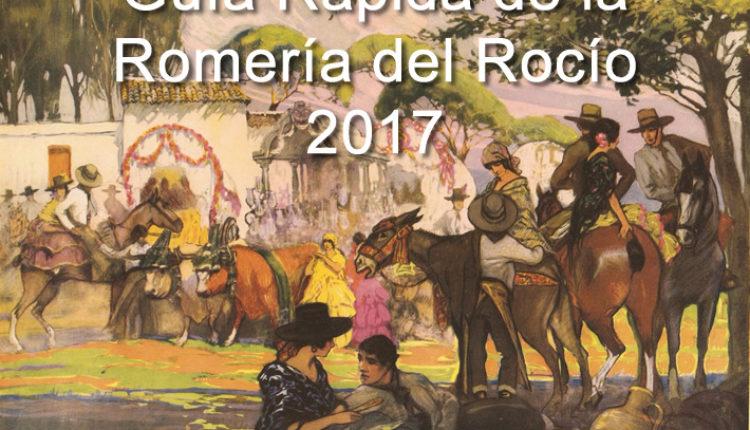 Guía Rápida de la Romería del Rocío 2017