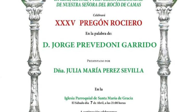 Hermandad de Camas – XXXV Pregón Rociero a cargo de D. Jorge Prevedoni Garrido