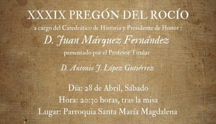 Hermandad de Villamanrique – XXXIX  Pregón del Rocío a cargo de D. Juan Márquez