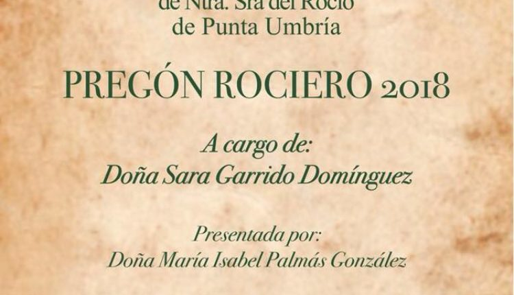 Hermandad de Punta Umbría – Pregón Rociero 2018 a cargo de Doña Sara Garrido Domínguez