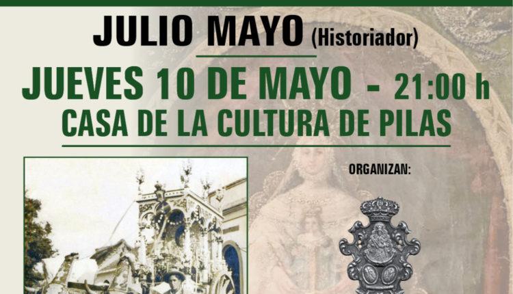 Conferencia «Historia de la Hermandad de Nuestra Señora del Rocío de Pilas», a cargo del historiador Julio Mayo