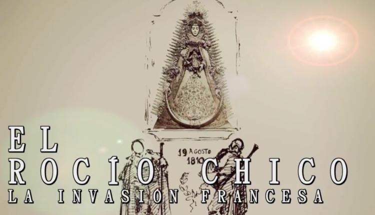 Documental: EL ROCÍO CHICO – La Invasión Francesa