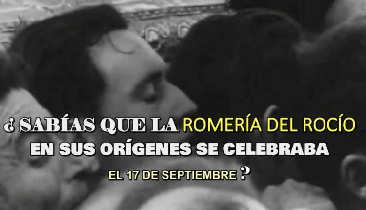 ¿Sabías que la Romería del Rocío se celebraba en su origen el 17 de septiembre? por Javier Coronel