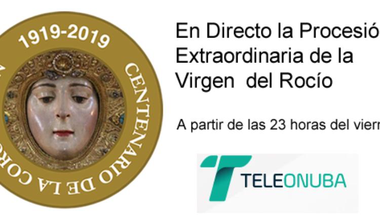 Centenario de la Coronación – Procesión Extraordinaria de la Virgen del Rocío por Teleonuba