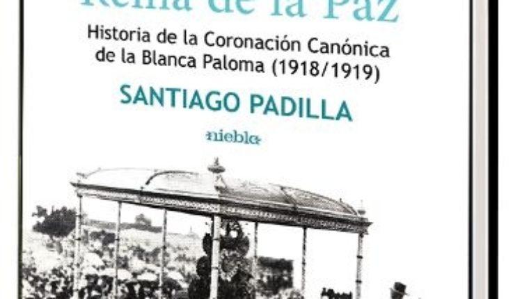 """Presentación en Huelva, Almonte, Sevilla, Chiclana, Moguer y La Palma del libro """" Rocío Reina de la Paz"""" por su autor, Santiago Padilla"""