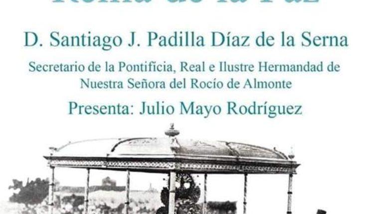 """Hermandad de Dos Hermanas – Conferencia de Santiago Padilla """"Rocío, Reina de la Paz"""