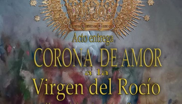 Santuario de El Rocío – Entrega de la Corona de Amor a Ntra. Sra. la Virgen del Rocío