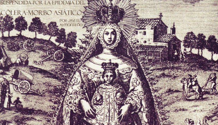 En 1856 también fue suspendida la Romería del Rocío por la epidemia del cólera-morbo asiático, por Javier Coronel