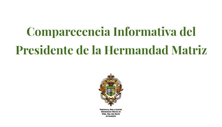 Comparecencia informativa del Presidente de la Hermandad Matriz, Santiago Padilla – Suspender la Romería del Rocío